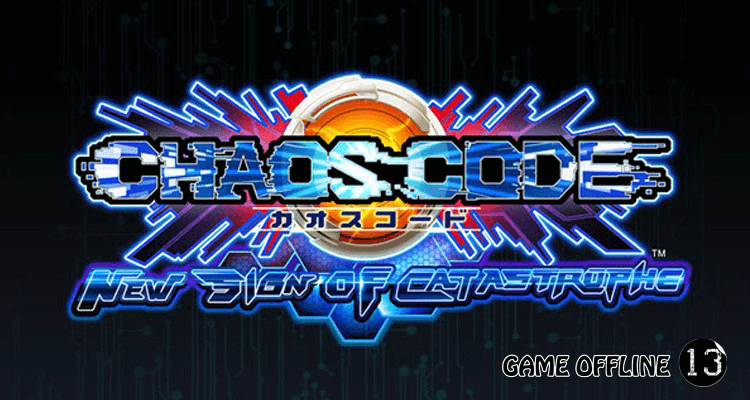 tải Chaos Code New Sign Of Catastrophe (2017) full